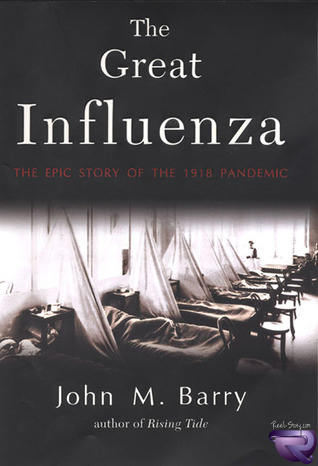 John M. Barry – The Great Influenza : The Epic Story of the Dead